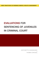 Evaluations for Sentencing of Juveniles in Criminal Court