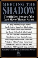 Meeting the shadow : the hidden power of the dark side of human nature